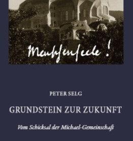 Peter Selg, Grundstein zur Zukunft