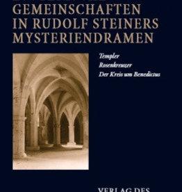 Peter Selg, Esoterische Gemeinschaften in Rudolf Steiners Mysteriendramen