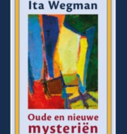 Ita Wegman, Oude en nieuwe mysteriën