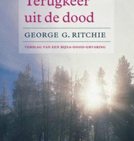 George G. Ritchie, Terugkeer uit de dood