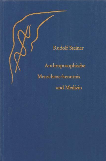 Rudolf Steiner, GA 319 Anthroposophische Menschenerkenntnis und Medizin