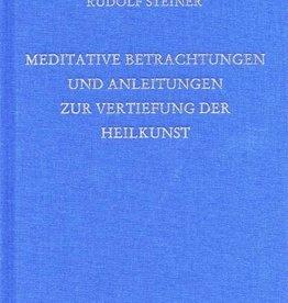 Rudolf Steiner, GA 316  Meditative Betrachtungen und Anleitungen zur Vertiefung der heilkunst