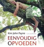Kim John Payne, Eenvoudig opvoeden