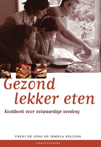 Vreni de Jong en Irmela Kelling, Gezond lekker eten