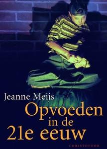 Jeanne Meijs, Opvoeden in de 21e eeuw