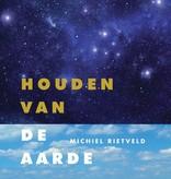 Michiel Rietveld, Houden van de aarde