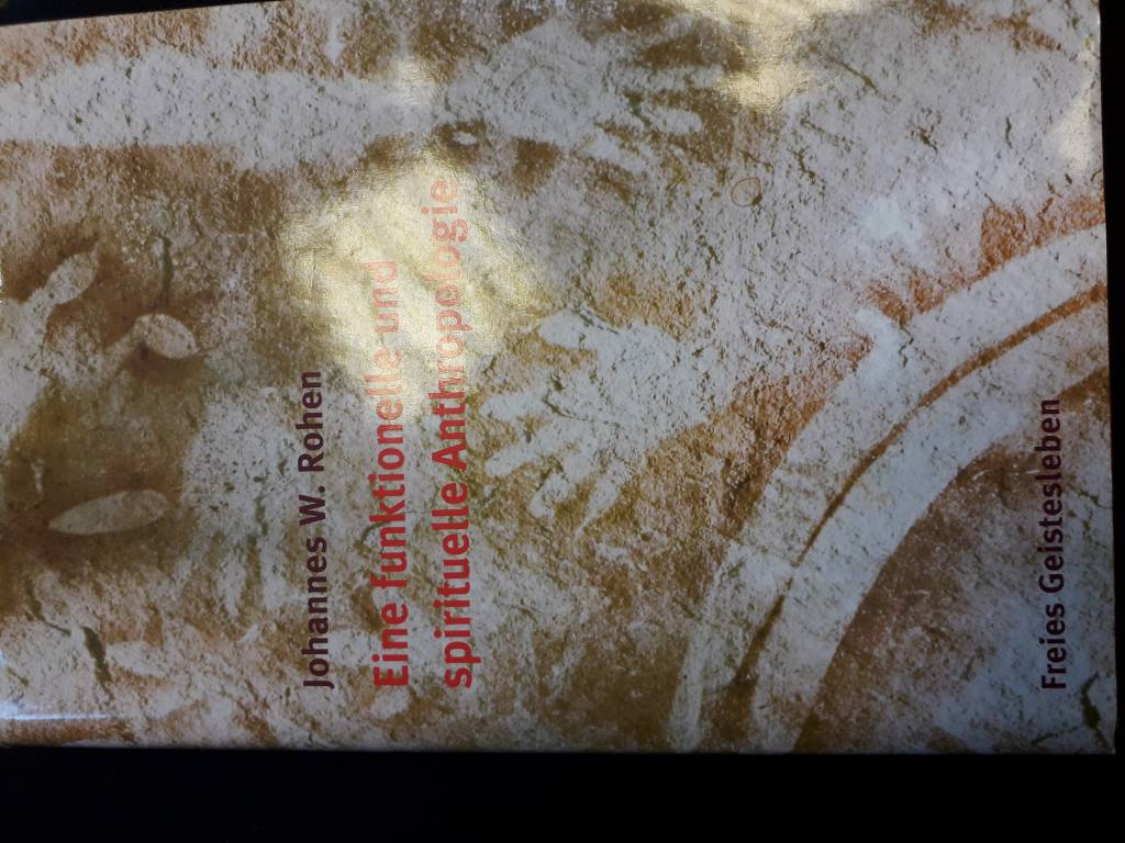 Johannes W. Rohen, Eine funktionelle und spirituelle Anthropologie