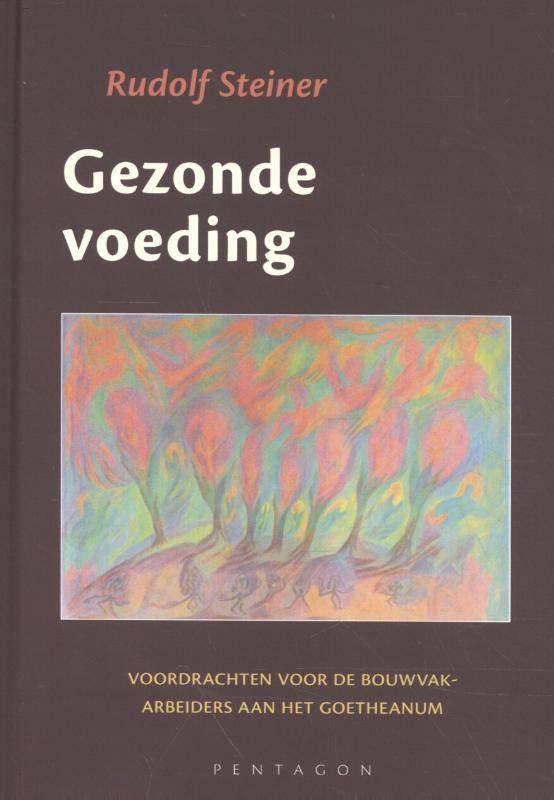 Rudolf Steiner, Gezonde voeding