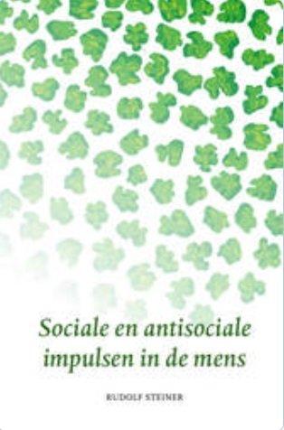Rudolf Steiner, Sociale en antisociale impulsen in de mens