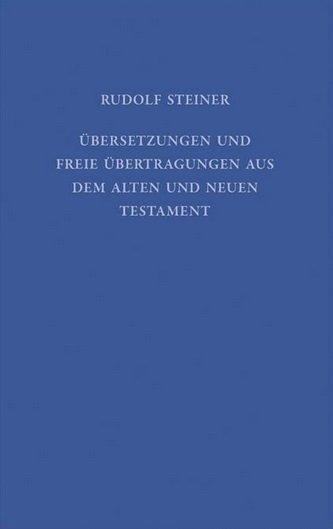 Rudolf Steiner, GA 41a Übersetzungen und freie Übertragungen aus dem alten und neuen Testament