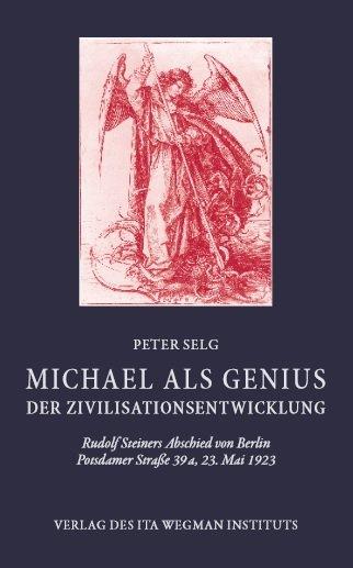 Peter Selg, Michael als Genius der Zivilationsentwicklung