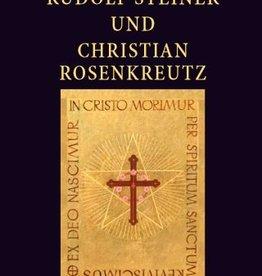 Peter Selg, Rudolf Steiner und Christian Rosenkreutz