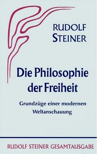 Rudolf Steiner, GA 4 Die Philosophie der Freiheit