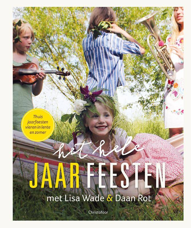 Lisa Wade en Daan Rot, Het hele jaar FEESTEN Lente/Zomer