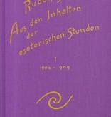 Rudolf Steiner, GA 266/1 Aus den Inhalten der esoterischen Stunden. Band 1: 1904-1909