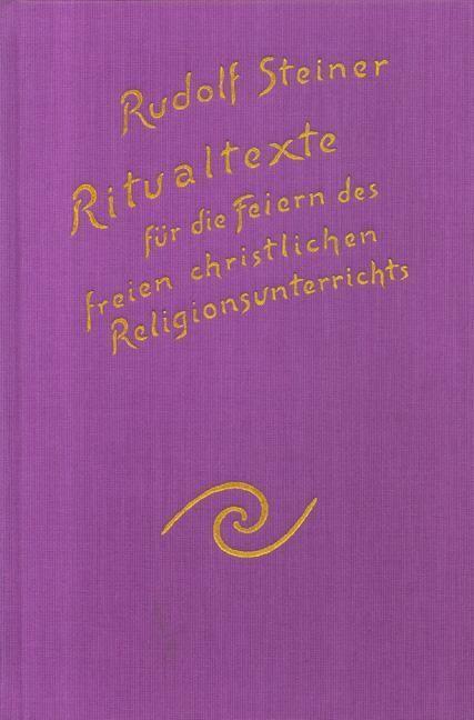 Rudolf Steiner, GA 269 Ritualtexte für die feiern des freien christlichen Religionsunterrichtes und das Spruchgut für Lehrer und Schüler der Waldorfschule