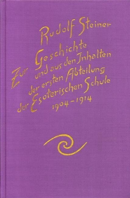 Rudolf Steiner, GA 264 Zur Geschichte und aus den Inhalten der ersten Abteilung der esoterischen Schule 1904 bis 1914