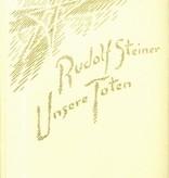 Rudolf Steiner, GA 261 Unsere Toten. Ansprachen, Gedenkworte und Meditationssprüche 1906-1924