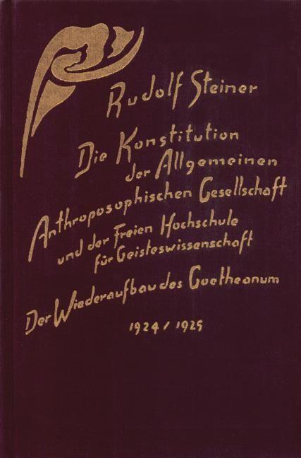 Rudolf Steiner, GA 260a Die Konstitution der Allgemeninen Anthroposophischen Gesellschaft und der Freien Hochschule für Geisteswissenschaft