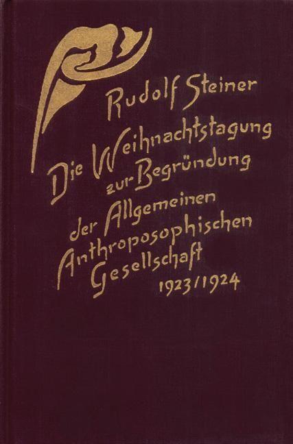 Rudolf Steiner, GA 260 Die Weihnachtstagung zur Begründung der Allgemeinen Anthroposophischen Gesellschaft 1923/24