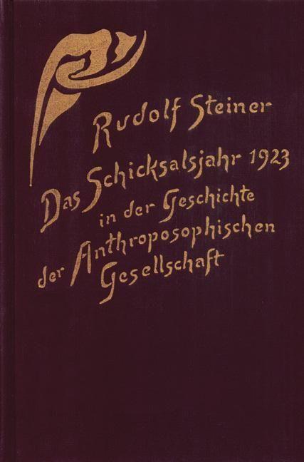 Rudolf Steiner, GA 259 Das Schicksalsjahr 1923 in der Geschichte der Anthroposophischen Gesellschaft.