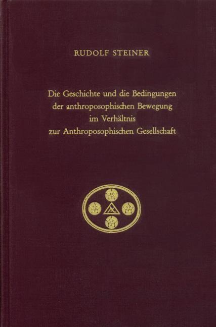 Rudolf Steiner, GA 258 Die Geschichte und die Bedingungen der anthroposophischen Bewegung im Verhältnis zur Anthroposophischen Gesellschaft