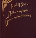 Rudolf Steiner, GA 257 Anthroposophische Gemeinschaftsbildung