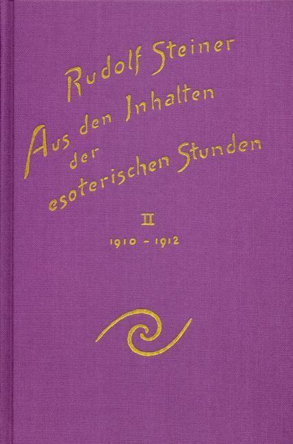 Rudolf Steiner, GA 266/2 Aus den Inhalten der esoterischen Stunden. Band II: 1910-1912