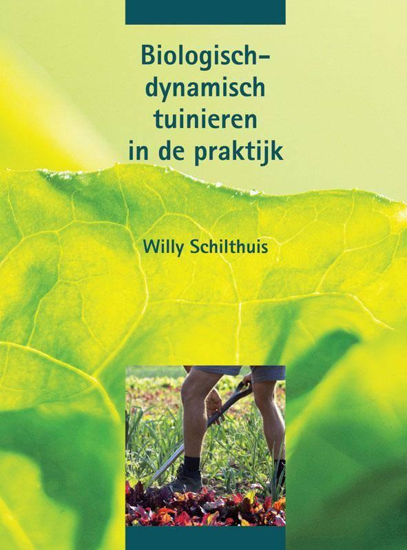Willy Schilthuis, Biologisch-dynamisch tuinieren