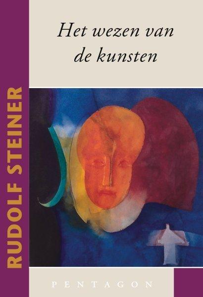 Rudolf Steiner, Het wezen van de kunsten