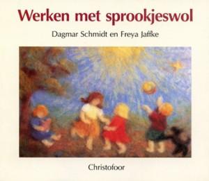 Dagmar Schmidt en Freya Jaffke, Werken met sprookjeswol