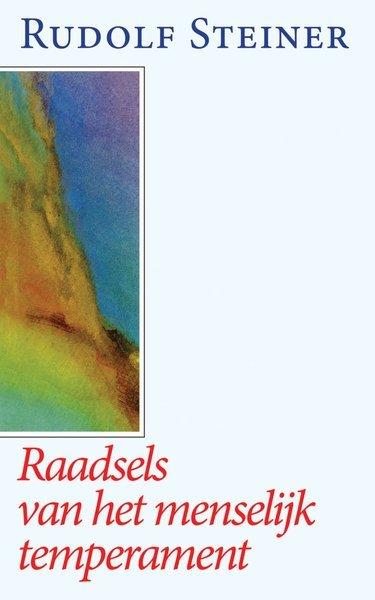Rudolf Steiner, Raadsels van het menselijk temperament