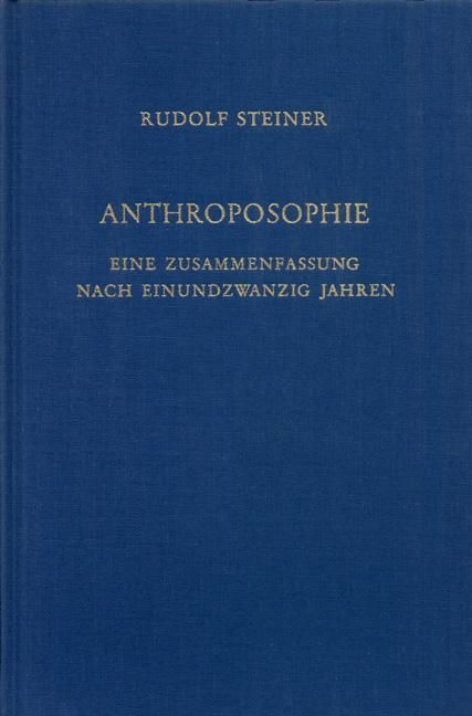 Rudolf Steiner, GA 234 Anthroposophie. Eine Zusammenfassung nach einundzwanzig Jahren