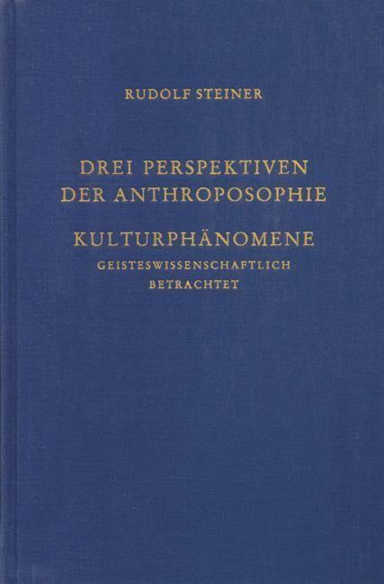 Rudolf Steiner, GA 225 Drei Perspektiven der Anthroposophie.  Kulturphänomene, geisteswissenschaftlich betrachtet
