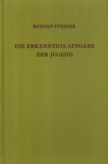 Rudolf Steiner, GA 217a Die Erkenntnis-Aufgabe der Jugend
