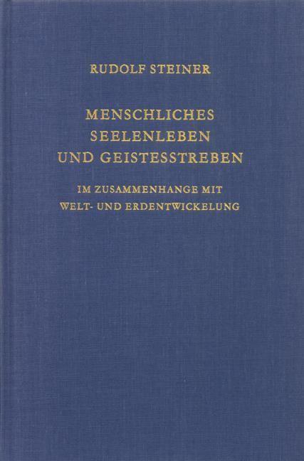 Rudolf Steiner, GA 212 Menschliches Seelenleben und Geistesstreben im Zusammenhang mit Welt- und Erdentwicklung