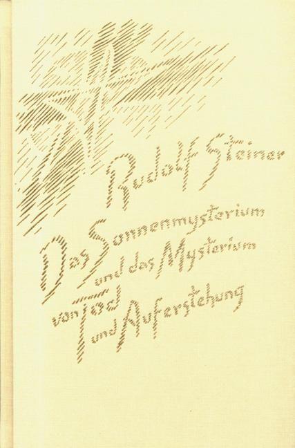 Rudolf Steiner, GA 211 Das Sonnenmysterium und das Mysterium von Tod und Auferstehung