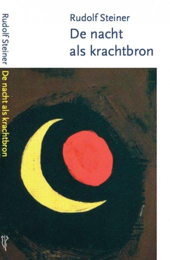 Rudolf Steiner, De nacht als krachtbron