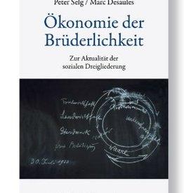 Peter Selg, Marc Desaules, Ökonomie der brüderlichkeit