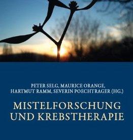 Peter Selg u.A., Mistelforschung und Krebstherapie