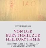 Peter Selg (Hrsg.), Von der Eurythmie zur Heileurythmie