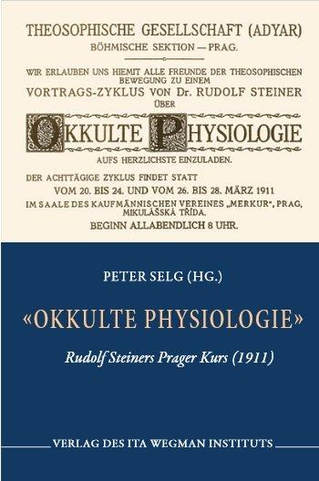 "Peter Selg (Hrsg.), ""Okkulte Physiologie"""