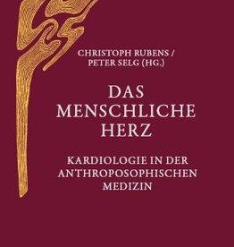 Christoph Rubens, Peter Selg (Hrsg.), Das menschliche Herz