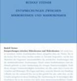 Rudolf Steiner, GA 201 Entsprechungen zwischen Mikrokosmos und Makrokosmos. Der Mensch - eine Hieroglyphe des Weltenalls