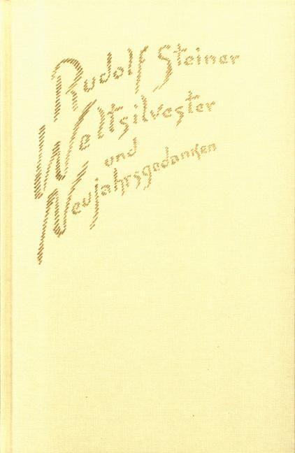 Rudolf Steiner, GA 195 Weltsilvester und Neujahrsgedanken