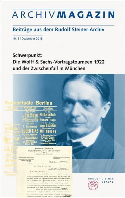 Rudolf Steiner, Archivmagazin 8 Schwerpunkt Die Wolff & Sachs Vortragstourneen 1922 und der Zwischenfall in München