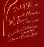 Rudolf Steiner, GA 187 Wie kann die Menschheit den Christus wiedrfinden? Das dreifache Schattendasein unserer Zeit und das neue Christus-Licht