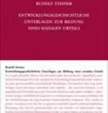 Rudolf Steiner, GA 185a Entwicklungsgeschichtliche Unterlagen zur Bildung eines sozialen Urteils
