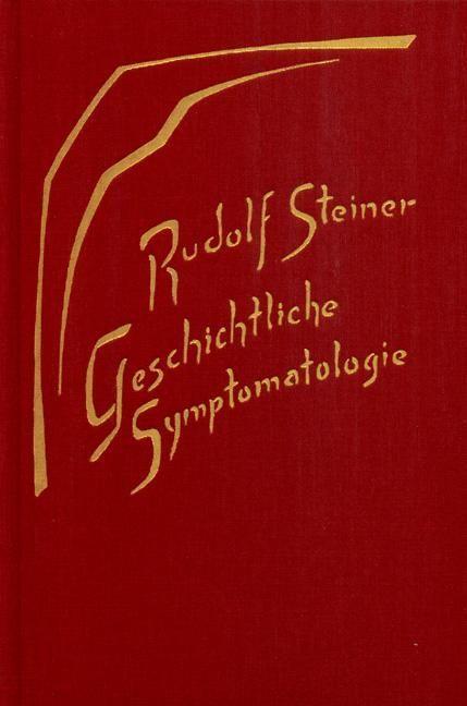Rudolf Steiner, GA 185 Geschichtliche Symptomatologie