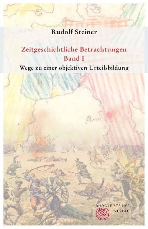 Rudolf Steiner, GA 173 a-c Zeitgeschichtliche Betrachtungen. Bd. I: Wege zu einer objektiven Urteilsbildung, Bd II: Das Karma der Unwahrhaftigkeit, Bd. III: Die Wirklichkeit okkulter Impulse